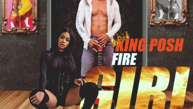 Photo of [Music] King Posh – Fire Girl