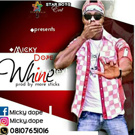 MUSIC: Mickydope - Whine