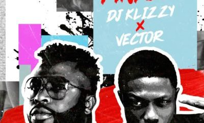 "MUSIC: DJ Klizzy – ""Finally"" ft Vector"