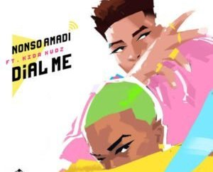 "MUSIC: Nonso Amadi – ""Dial Me"" ft. Kida Kudz"