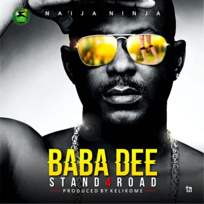"MUSIC: Baba Dee – ""Stand4road"" (Prod. By Kelikume)"