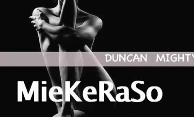 MUSIC: Duncan Mighty – Miekeraso