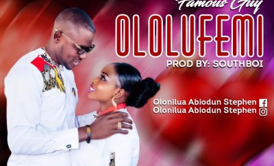 [Music] Famous Guy – Ololufemi (Prod By Southboi)