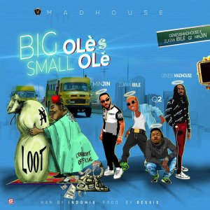 MUSIC: Minjin, Zlatan Ibile, Q2 & Genesis Madhouse – Big Ole $ Small Ole