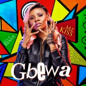 "MUSIC: Mz Kiss – ""Gbewa"""