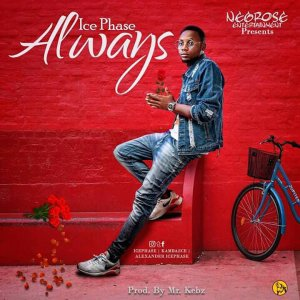MUSIC: IcePhase Kambai - Always (Prod. By Mr. Kebz)