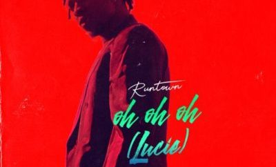 """MUSIC: Runtown – """"Oh Oh Oh"""" (Lucie)"""