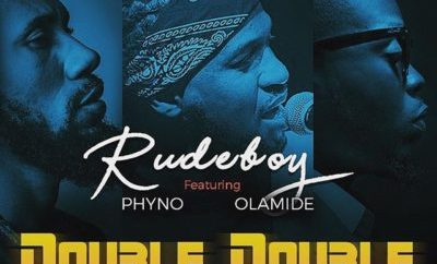 "MUSIC: Rudeboy – ""Double Double"" ft. Phyno x Olamide"