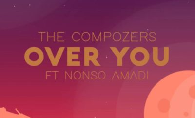 """The Compozers – """"Over You"""" ft. Nonso Amadi"""