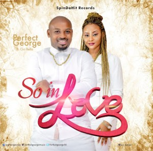 GOSPEL SONG: Perfect George – SO In Love ft. Cici Bella