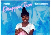 iTooTok – Disappoint Them ft. Duncan Mighty