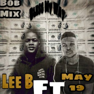 Lee B - Bless My Way ft. May 19