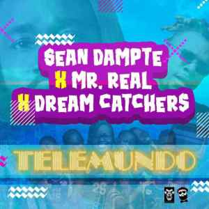 Sean Dampte – Telemundo Ft. Mr. Real x Dream Catchers