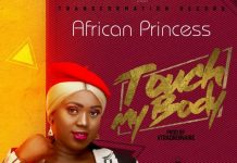 African Princess – Touch My Body (Prod By Xtraordinaire)