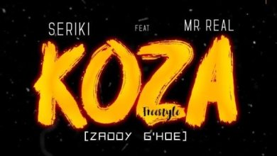 Photo of DOWNLOAD: Seriki Ft. Mr Real – Koza (Freestyle)