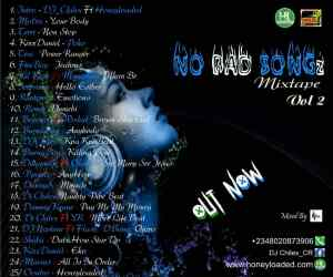 MIXTAPE: DJ Chilex - No Bad Songz Mixtape (Vol. 2)