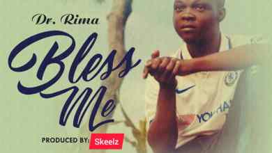 Photo of DOWNLOAD: Dr. Rima – Bless Me (pro by Skeelz)