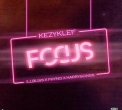 Photo of DOWNLOAD: KezyKlef ft illbliss, Phyno & Harrysong – Focus