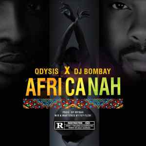 DOWNLOAD MP3: ODYSIS x DJBOMBAY - AFRICANAH