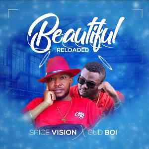 MP3: Spice Vision X Gud Boi – Beautiful Reloaded