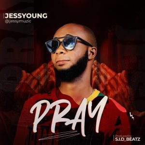 MP3: Jessyoung – Pray
