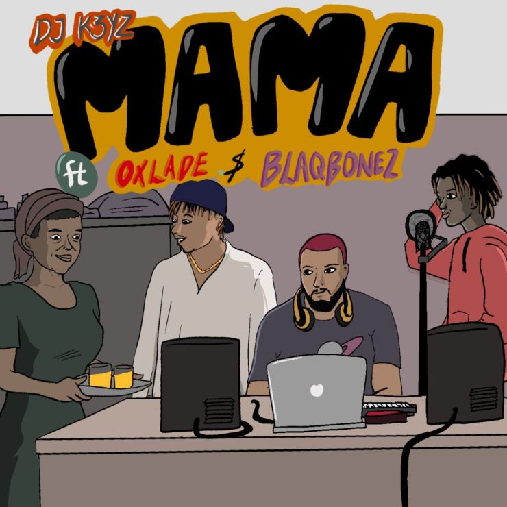 MP3: DJ K3yz Ft. Oxlade & Blaqbonez – Mama