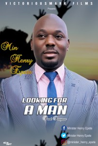 GOSPEL MP3: Min. Henry Epete - Looking For a Man