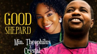Photo of GOSPEL MP3: Min. Theophilus x Crystal – Good Shepard