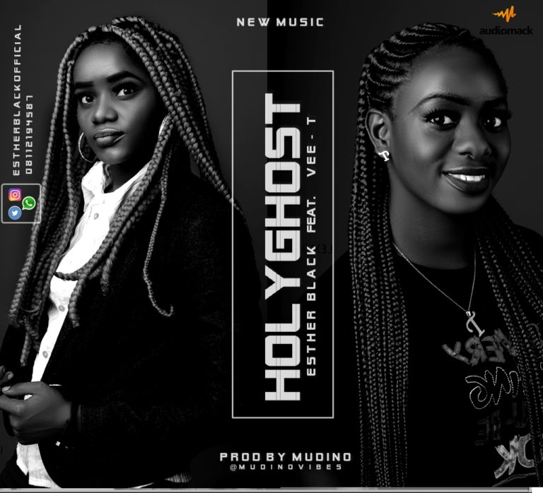 MP3: Esther Black ft Vee T – Holy Ghost (Prod. By Mudino)