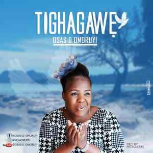 GOSPEL MP3: Osas D Omoruyi - Tighagawe