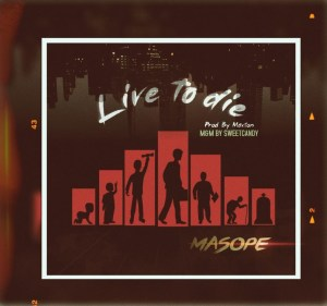 MP3: Masope - Live to Die