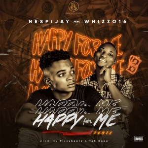 MP3: Nespijay ft Whizzo16 - Happy For Me (Remix)