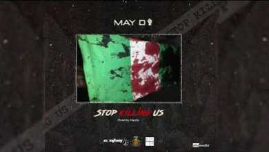 Photo of MP3: May D – Stop Killing Us