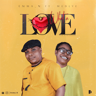 MP3: Emma N – What A Love ft Medlye