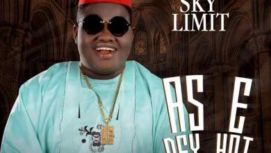 Photo of DOWNLOAD: Sky Limit – As E Dey Hot EP