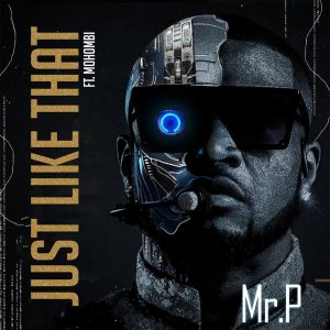 MP3: Mr P ft Mohombi - Just Like That