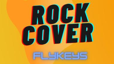 Photo of MP3: Flykeys – Rock (Cover)