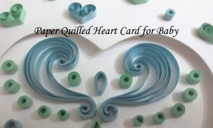 Paper Quilling Heart Card for Baby's Birth