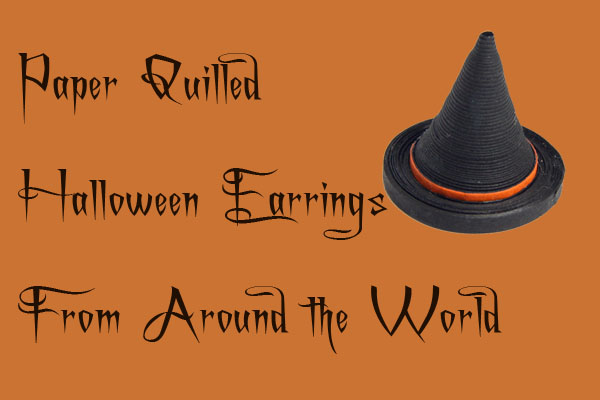 Halloween Paper Quilled Jewelry from Around the World