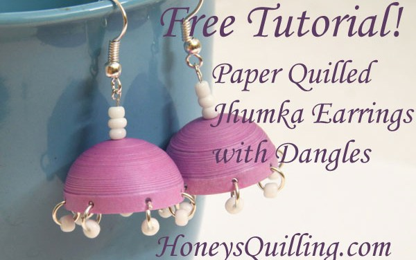 How to Make Paper Quilled Jhumka Earrings with Dangles – Free Tutorial