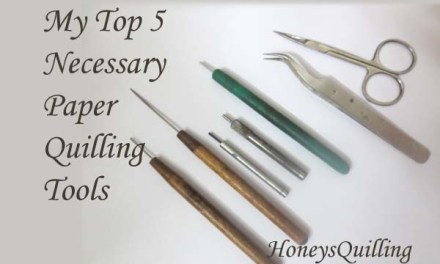 Top 5 Necessary Paper Quilling Tools