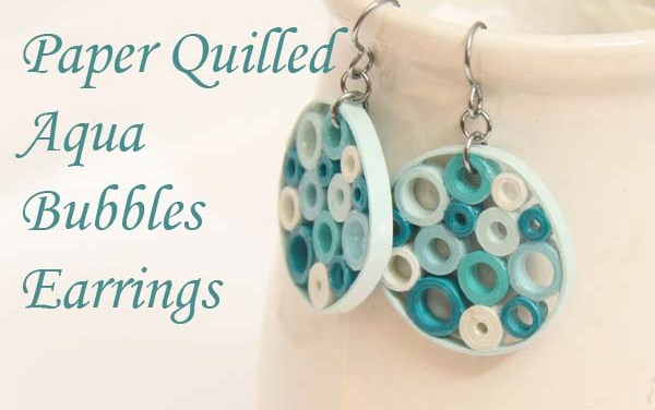 Aqua Bubbles Paper Quilled Earrings