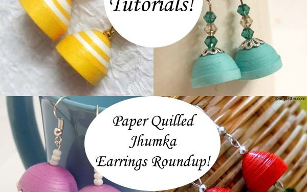 10 Ways to Make Paper Quilled Jhumka Earrings – a Roundup of Tutorials!