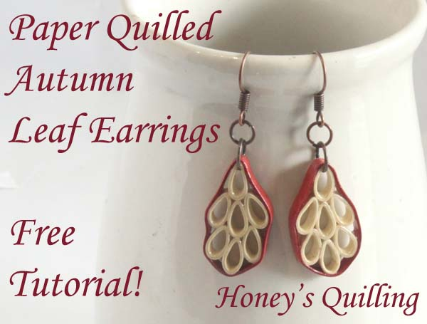 Tutorial – Autumn Leaf Earrings with Paper Quilling