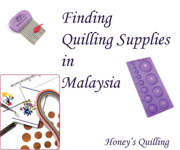 Where to Find Paper Quilling Supplies, Tools, and Paper in Malaysia