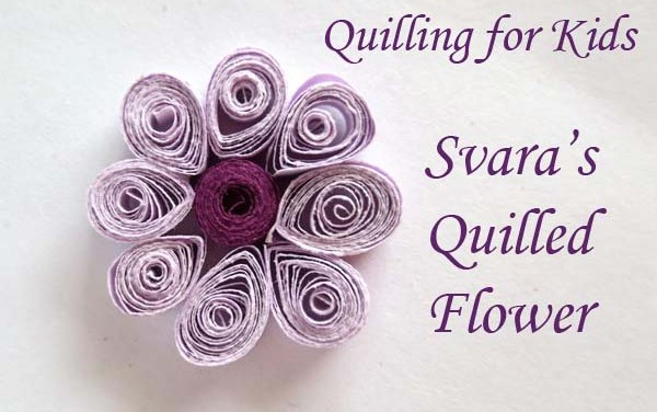 Quilling for Kids – Svara's Purple Flower
