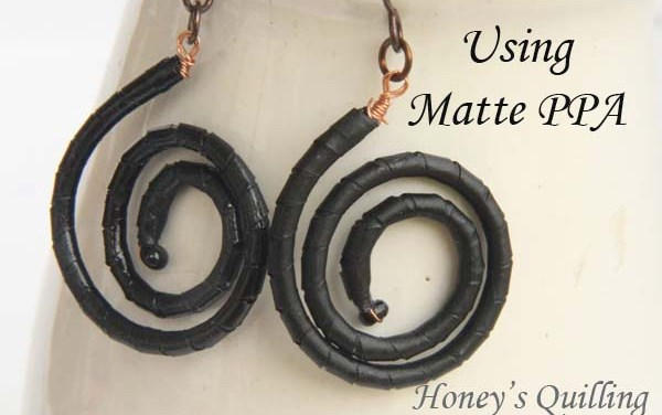 Sturdy Matte Finish for Paper Quilled Jewelry with Matte PPA