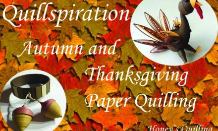 Quillspiration – 22 Autumn and Thanksgiving Paper Quilling Designs Roundup