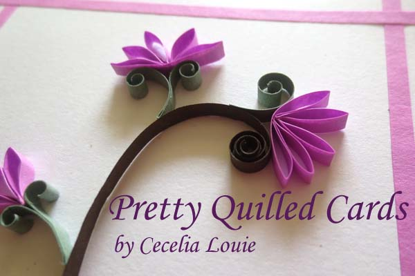 Pretty Quilled Cards by Cecelia Louie – A Review