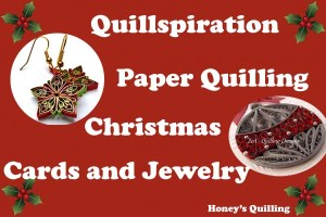 Quillspiration - A Roundup of Fun Paper Quilling Christmas Cards and Jewelry from Around the Globe - Honey's Quilling